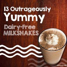 13 Outrageously Yummy Dairy- Free Milkshakes for your drinking pleasure!  #dairyfree #milkshakes #recipes #skinnyms