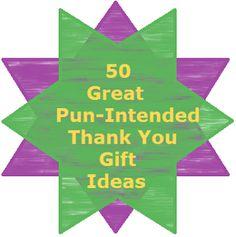 "Heartfelt Thanks: 50 ""Punny"" Thank You Gift Ideas"