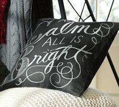 All is Calm Pillow Cover, 20 christmas time, christmas signs, christmas holidays, potteri barn, bright pillow, chalkboard, pillow covers, christmas carol, pottery barn
