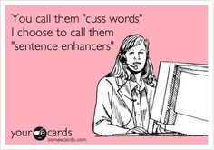 Have you been using sentence enhancers?