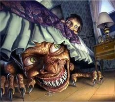 I used to be terrified of monsters under the bed. ;(
