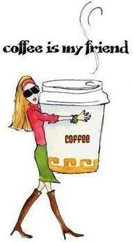 Coffee.... this is me every morning