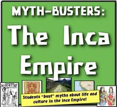 Myth-Busters: The Inca Empire! Students explore Inca culture, life, & religion!