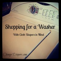 Shopping for a washer for #clothdiapers via @chgdiapers