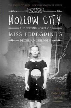 Hollow city : the second novel of Miss Peregrine's Peculiar Children by Ransom Riggs