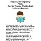 This download lists 15 activities to add depth and complexity to your study of How To Teach a Slug to Read. These choices support abstract thinking...