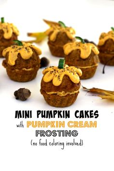 Use your favorite muffin recipe (carrot, pumpkin, these are sweet potato). The frosting is orange because it's full of pumpkin and cinnamon, like pie.