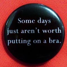 some days...so true!!