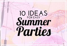 10 easy and cheap ideas for summer parties