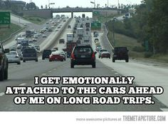 Don't change lanes! Wait, where are you going, friend?? LOL! - I thought I was the only one!!!!!