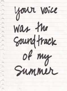 "more like your voice is the soundtrack of my ""life"""