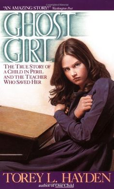 Ghost Girl: The True Story of a Child in Peril and the Teacher Who Saved Her by Torey Hayden, http://www.amazon.com/dp/038071681X/ref=cm_sw_r_pi_dp_8b8Upb0831BRX