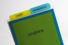simple coupon organizer - super smart...uses a cheap photo book and labels to keep stores' coupons and giftcards organized and in small enough container for purse