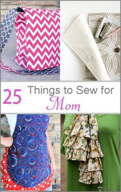 Ready for Mother's Day?! Things to Sew for Mom
