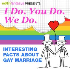 I Do. You Do. We Do. Interesting Facts About Gay Marriage