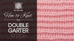 stitch pattern, purl newstitchadaycom, knitting, doubl garter, afghan, knit stitches, baby blankets, garter stitch, babi blanket