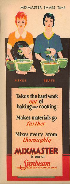 The Mixmaster mixes every atom thoroughly! Now that's what I call a thorough mixing job! :) #vintage #ads #kitchen #cooking #1930s #homemaker