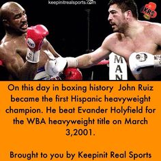 On this day in boxing history  John Ruiz became the first Hispanic heavyweight champion. He beat Evander Holyfield for the WBA heavyweight title on March 3,2001.    Brought to you by Keepinit Real Sports