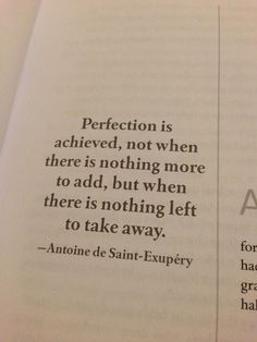 Perfection is achieved not when there's nothing more to add, but when there's nothing left to take away. -Antoine de Saint-Exupery #calstrength #motivation