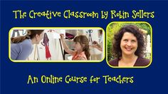 Online Course for Teachers: The Creative Classroom by Robin Sellers