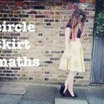 Circle skirt maths - explained!