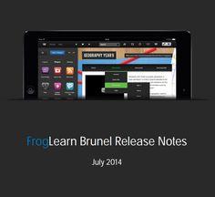 FrogLearn Brunel Release Notes July 2014