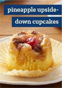 Pineapple Upside-Down Cupcakes — Fancy frosted cupcakes, be warned. The contender is back. Sweet fruit bakes on the bottom of lemon cake for a new mini-take on a classic crowd-pleaser.