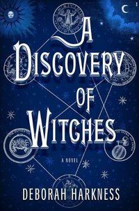 The Discovery of Witches Deborah Harkness