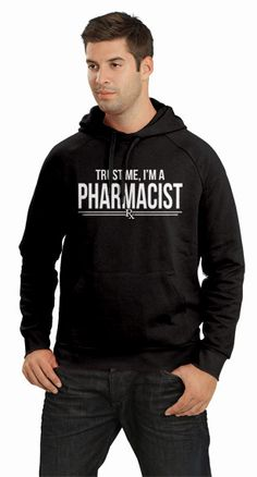 Trust Me I'm A Pharmacist Funny Pharmacy Novelty Humor Hoodie Mens Womens S-3XL on Etsy, $29.99