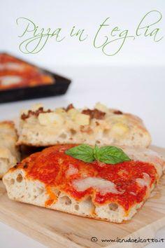 Pizza in teglia con pasta madre o lievito di birra ~ Il Crudo e il Cotto