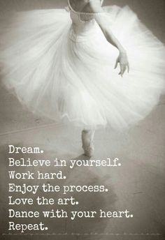 Dream. Believe in yourself.