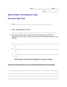 I use this form with my 8th grade Language Arts classes to help them choose a topic and plan out their arguments to persuade the reader. The end re...