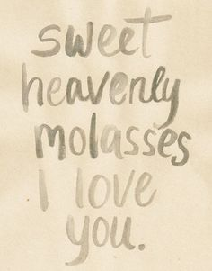sweet heavenly molasses
