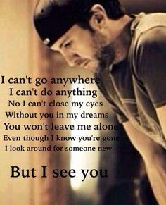 I see you - Luke Bryan