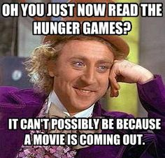 hunger games. really though.
