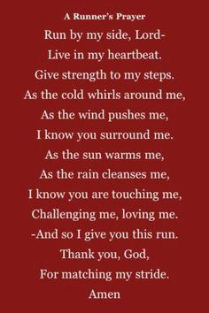 The Runner's Prayer... Love this! Will be saying this during my marathon!