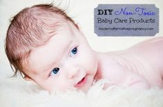 DIY Non-Toxic Baby Care Products | Modern Alternative Pregnancy