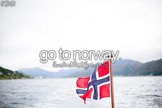 Bucket list- Go to Norway
