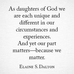 We matter.  #lds #mormon #quotes #women