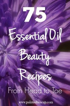 75 DIY Essential Oil