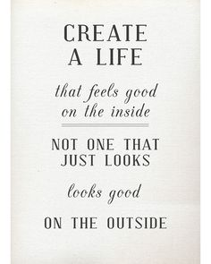 Love this. so important. create a life.