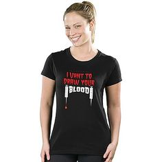 """Ladies """"I Vant to Draw Your Blood – Phlebotomist"""" Tee"""