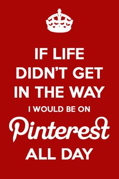 Pinterest ALL DAY!