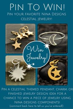 WIN JEWELRY! Pin your favorite celestial jewelry charms, pendants, or finished jewelry design ideas from www.ninadesigns.com for a chance to win a piece of finished jewelry using Nina Designs components! (NOTE: the prize awarded will be a finished piece, not the items photographed here)   Comment back here to let us know you've pinned to enter! One winner will be chosen August 28th, after 3PM PST. Good luck!