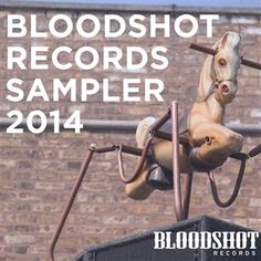 Bloodshot Records: Bloodshot Records Sampler 2014