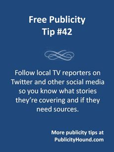 Follow TV news reporters, editors and producers on Twitter and other social media so you know what stories they think are important and if they're looking for sources like you to interview. You can also pitch them and offer yourself as a local source for a national story, called newsjacking. #tvnews #tvpublicity #mediaontwitter