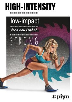 High-Intensity, low-impact for a new kind of strong.  #piyo 30daypush.com