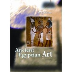Ancient Egyptian Art (Art in History)