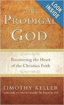 The Prodigal God: Timothy Keller: 9781594484025: Amazon.com: Books