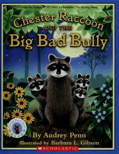 Books That Heal Kids: Book Review: Chester Raccoon and the Big Bad Bully